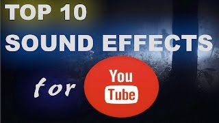 Top 10 Sound Effects For Youtube | HQ