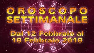 Oroscopo Settimanale dal 12 al 18 febbraio 2018