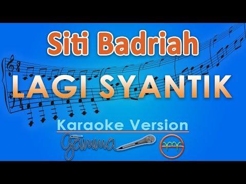 Siti Badriah - Lagi Syantik (Karaoke Lirik Tanpa Vokal) by GMusic