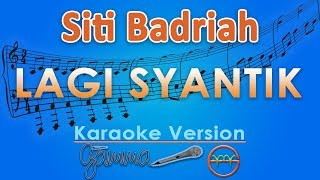Video Siti Badriah - Lagi Syantik (Karaoke Lirik Tanpa Vokal) by GMusic download MP3, 3GP, MP4, WEBM, AVI, FLV Agustus 2018
