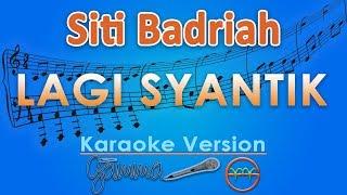 Download Siti Badriah - Lagi Syantik (Karaoke) | GMusic