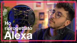Ho riprogettato Alexa ft. Otto Climan