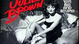 Julie Brown - I Like Em