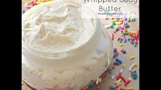 Whipped Body Butter Recipe (Vanilla Buttercream)