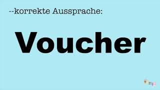 Korrekte Aussprache: Voucher