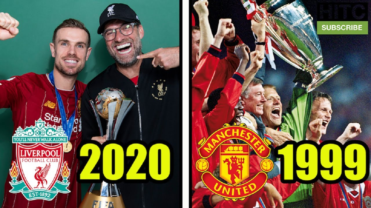 Liverpool 2020 Vs Man United 1999 Who Cares Youtube