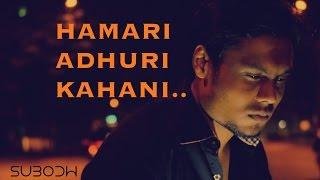 Hamari Adhuri Kahani (Arijit Singh) | Guitar Cover | Unplugged | Subodh Thakar