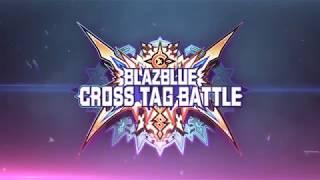 BlazBlue: Cross Tag Battle - Opening