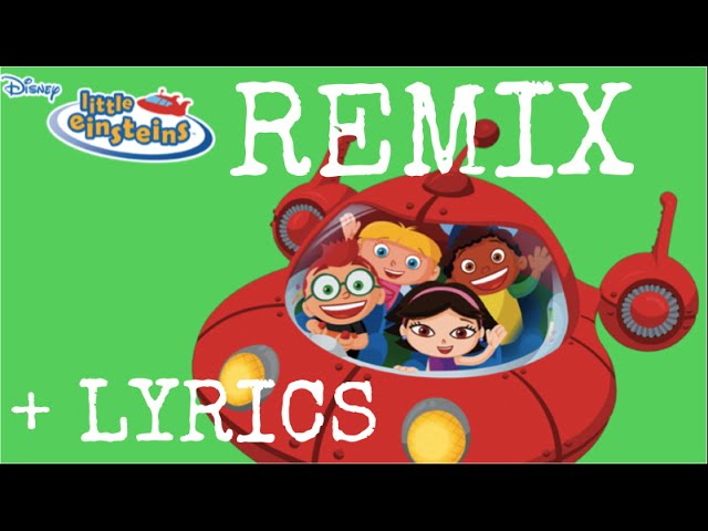 Little Einsteins Theme Song Vine Remix Hd Lyrics Youtube