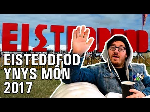 'Steddfod Ynys Mon 2017!