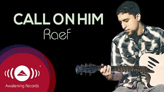 Raef - Call On Him |