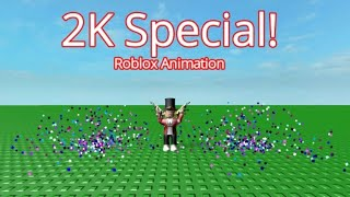 2K Subscribers Special! (Roblox Animation)