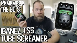 Remember The 90s: Ibanez TS5 Tube Screamer