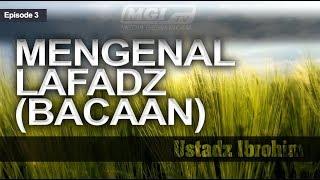 Ustadz Ibrohim - Tahsin Al Qur'an 03 | Mengenal Lafadz (Bacaan)