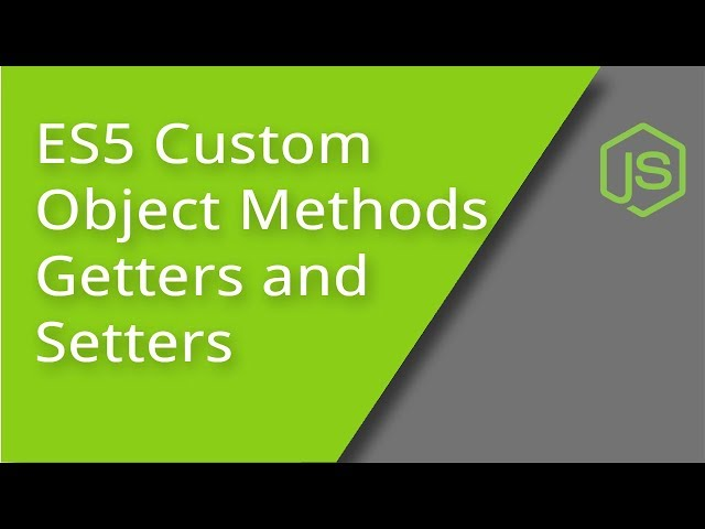 ES5 Custom Object Methods, Getters, and Setters