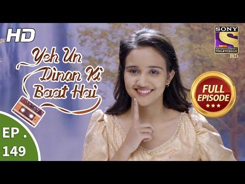 Yeh Un Dinon Ki Baat Hai - Ep 149 - Full Episode - 30th March, 2018