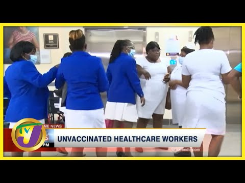 Unvaccinated Jamaican Healthcare Workers | TVJ News - August 19 2021