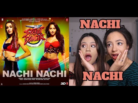 Nachi Nachi: Street Dancer 3D |Varun D, Shraddha K, Nora F| REACTION!!