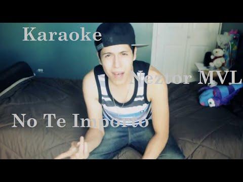 Karaoke Nestor MVL No Te Importo.