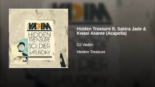 Hidden Treasure ft. Sabira Jade & Kwasi Asante (Acapella)