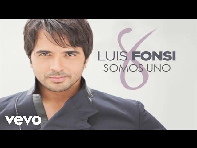 Luis Fonsi - Somos Uno (Audio)