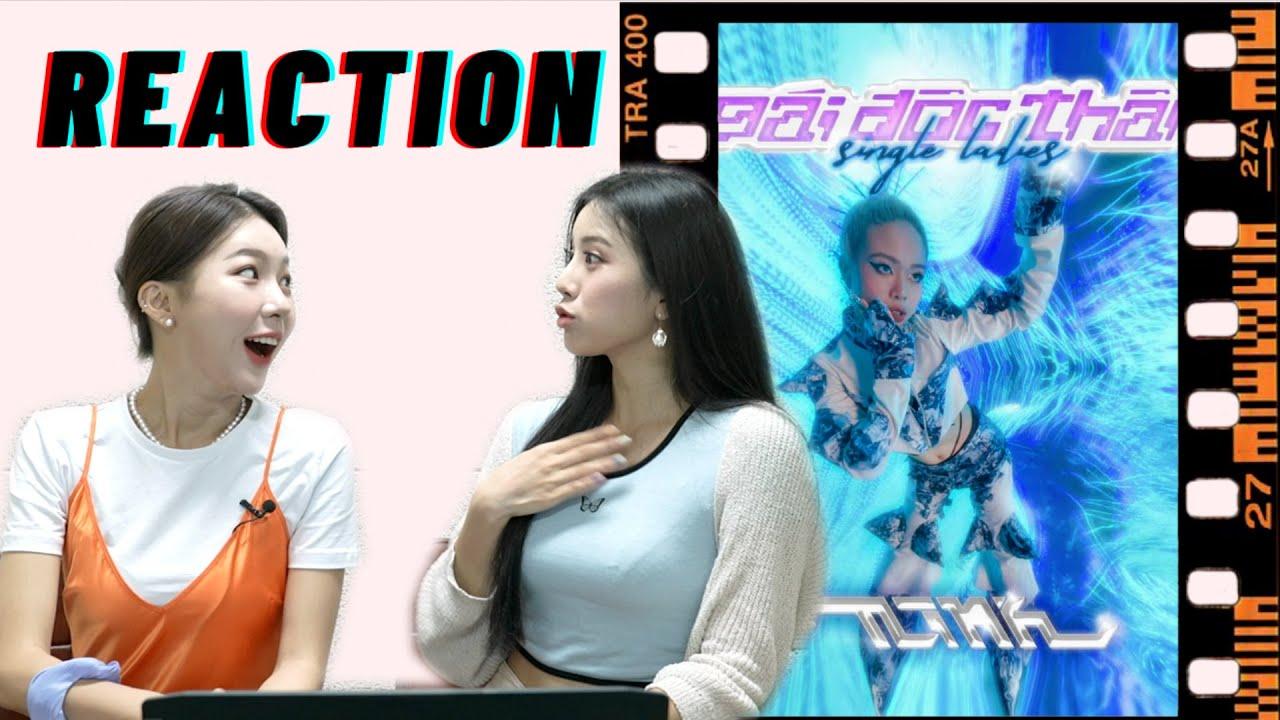 """Á HẬU HÀN QUỐC REACTION """"GÁI ĐỘC THÂN"""" - TLINH"""