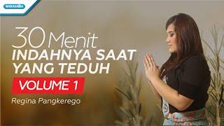 30 Menit Indahnya Saat Yang Teduh Vol.1 - Regina Pangkerego (with lyric)