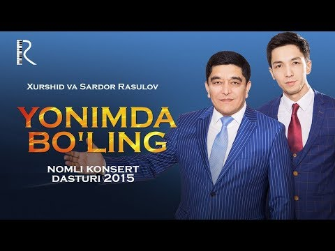 Xurshid va Sardor Rasulov - Yonimda bo'ling nomli konsert dasturi 2015 #UydaQoling
