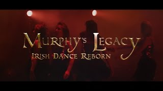 Murphy's Legacy #IrishDanceReborn-Irish Dance
