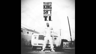 Yo Gotti- King Shit (Ft. T.I.) Lyrics + Download