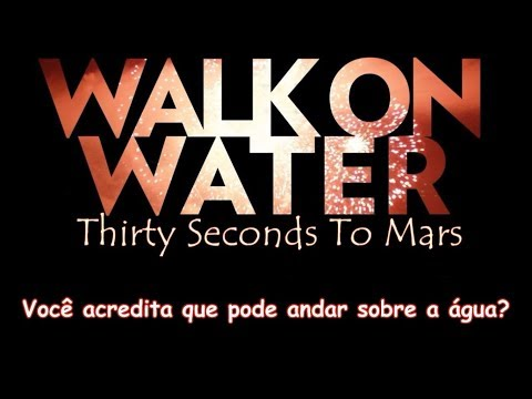 Walk On Water  Thirty Seconds To Mars  Lyric  Legendado PTBR