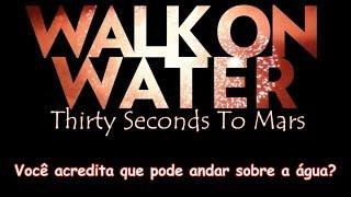 Скачать Walk On Water Thirty Seconds To Mars Lyric Video Legendado PT BR