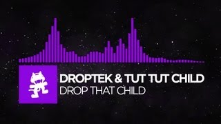 Repeat youtube video [Dubstep] - Droptek & Tut Tut Child - Drop That Child [Monstercat Release]