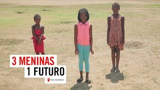Save The Children - 3 Meninas, 1 Futuro