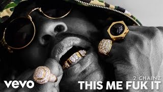 2 Chainz - This Me Fuk It