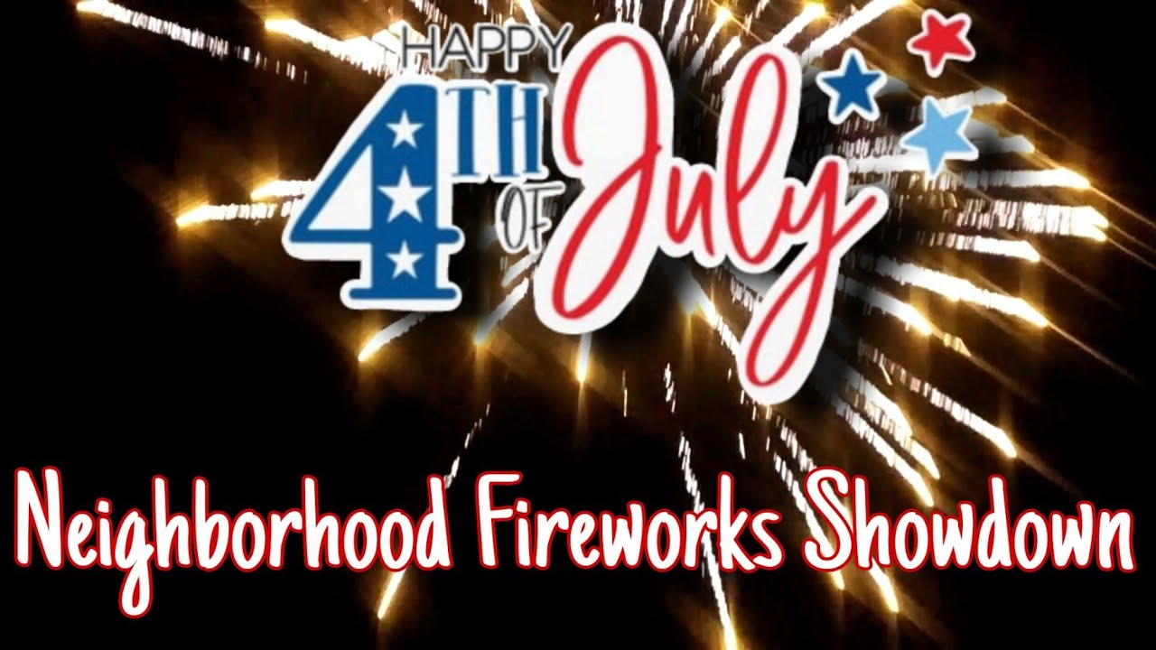 Fourth Of July Fireworks || Neighborhood Showdown || 2020