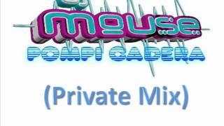 Dj Mouse - Pompi Cadera (Private Mix)