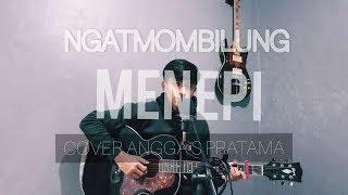 MENEPI - NGATMOMBILUNG | COVER ANGGA S PRATAMA