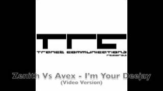 Zenith Vs Avex   I'm Your Deejay (Video Version)
