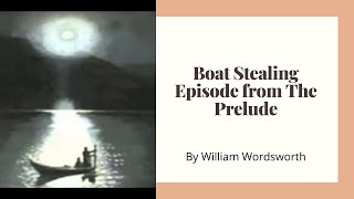 The Prelude by William Wordsworth (Boat Stealing Scene)