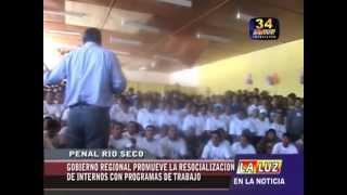 GOBIERNO REGIONAL PIURA PROMUEVE RESOCIALIZACION EN PENAL RIO SECO PIURA