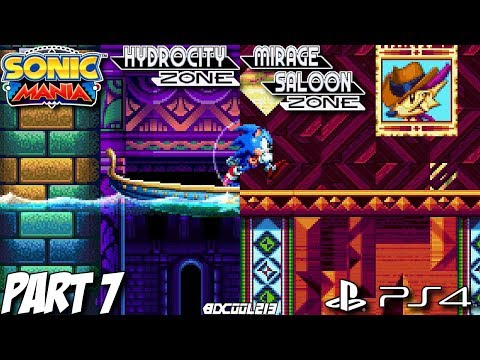 Sonic Mania Gameplay Walkthrough Part 7 - Hydrocity Zone & Mirage Saloon Zone - PS4 Lets Play