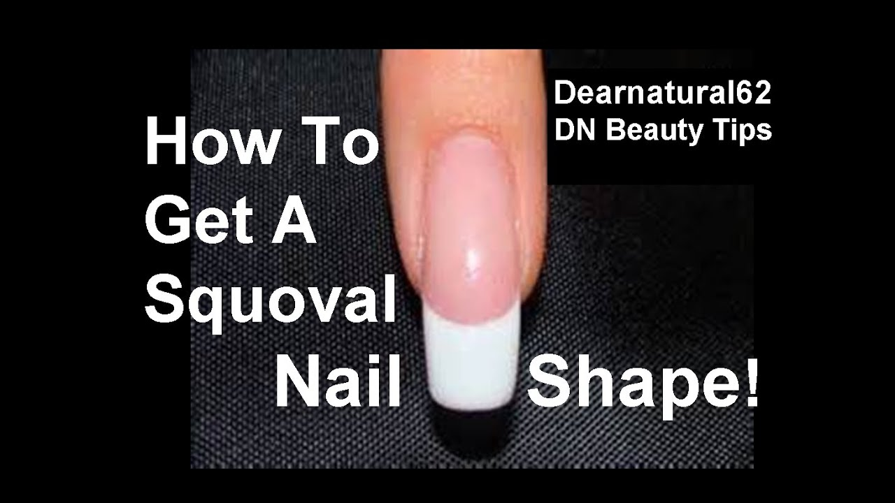 HOW TO SHAPE YOUR NAILS SQUOVAL