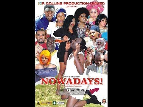 Nowadays 1 - Nigerian Nollywood Movies