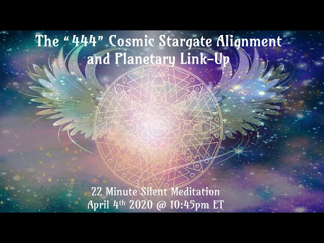 """The """"444"""" Cosmic Stargate Alignment and Planetary Link-Up"""