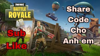 Share Code game Fortnite for free brothers Nhé! QN security.