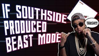 IF SOUTHSIDE MADE BEAST MODE 2... | HOW TO MAKE A SOUTHSIDE TYPE BEAT FROM SCRATCH