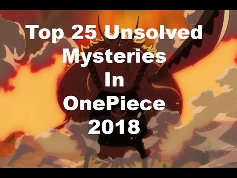 Top 25 Unsolved Mysteries In One Piece [2018]