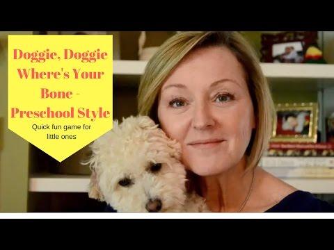 Doggie, Doggie Where's Your Bone? Preschool Style