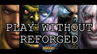 How To Get Classic WarCraft 3 Back (Revert From Reforged)